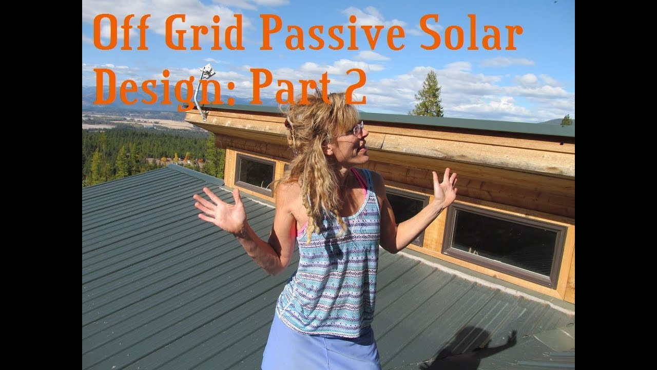 Good Living Off The Grid: How To Design A Off Grid Home Part 2   YouTube Part 24