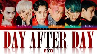 EXO - Day After Day 오늘도 [Color Coded Han | Rom | Eng Lyrics]