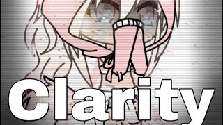 Clarity|| Gacha Life|| music video.mp3