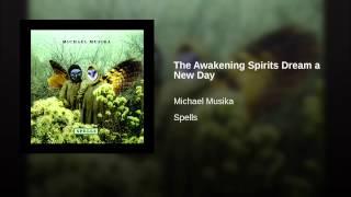 The Awakening Spirits Dream a New Day