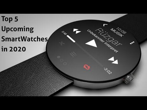 Top 5 Upcoming | New Super SmartWatches to buy in 2020