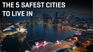 Top 5 Safest Cities In the World I Fortune