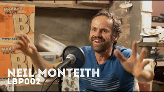 The Lay Back Podcast 002 // Neil Monteith // So Much To Do