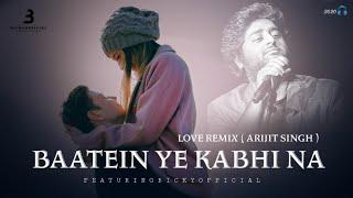 BAATEIN YE KABHI KABHI | ARIJIT SINGH  || LOVE REMIX #2020 || #BICKYOFFICIAL
