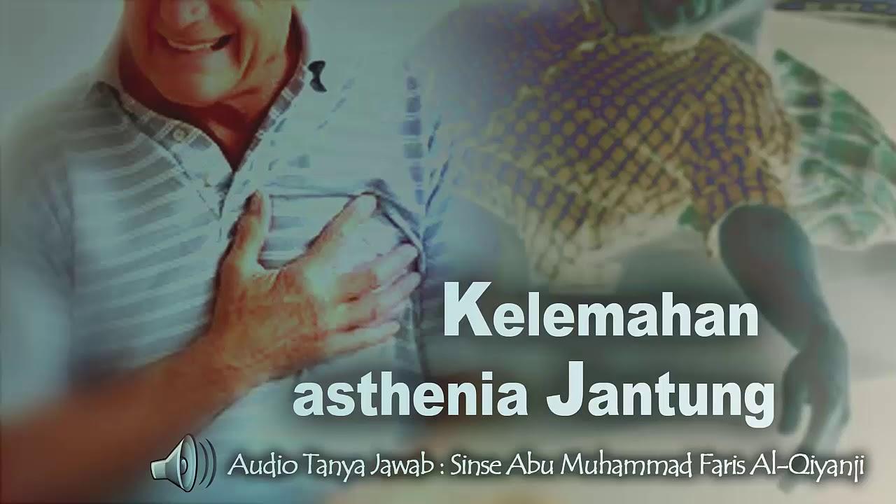 Gejala tanda tanda kelemahan asthenia jantung (Audio)