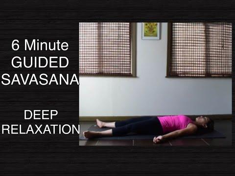 Savasana (6 Minutes) - Guided Meditation for Deep Relaxation