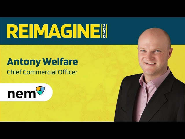REIMAGINE 2020 v2.0 - Antony Welfare - NEM Group - Enterprise Adoption