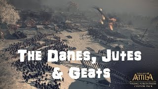 Total War Attila - Playable Factions - Viking Forefathers - The Danes, The Jutes & The Geats!