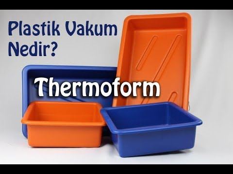 Plastik Vakum Nedir (Plastic Thermoform)