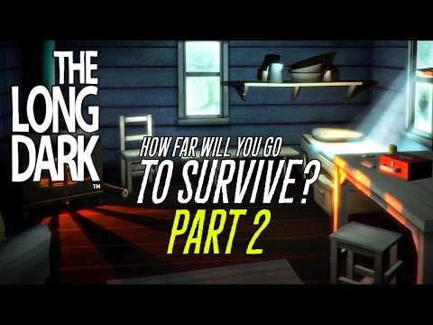 The Long Dark - Hardcore Open World Survival Game - Part 2 -