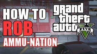 GTA 5 -  HOW TO ROB AMMU-NATION (Rob The Gun & Ammo Store)