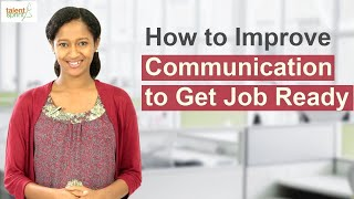 How to Improve Communication to Get Job Ready   Communication Tips   TalentSprint