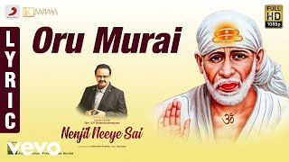 Nenjil Neeye Sai - Oru Murai Unai Ninaithalum Lyric | S.P. Balasubrahmanyam