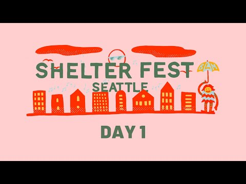 Shelter Fest Seattle: Day 1