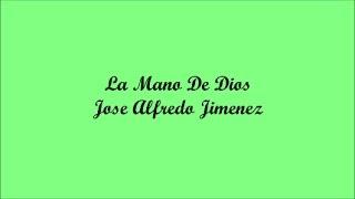 La Mano De Dios (The Hand Of God) - Jose Alfredo Jimenez (Letra - Lyrics)