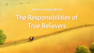 "2019 English Christian Song With Lyrics | ""The Responsibilities of True Believers"""