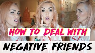 How To Deal With Negative Friends
