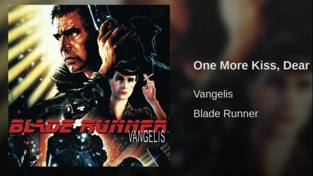 Blade Runner 1982 One More Kiss Dear Youtube