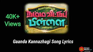 Gaanda Kannazhagi Full Song Lyrics || Namma Veettu Pillai || Green Muzic 2.0 |||