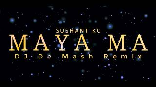 Maya Ma Sushant KC DJ De Mash Remix.mp3