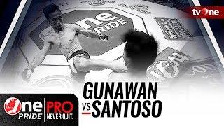 Video [HD] Gunawan vs Santoso - One Pride MMA - Strawweight Rangking Fight download MP3, 3GP, MP4, WEBM, AVI, FLV Juni 2018