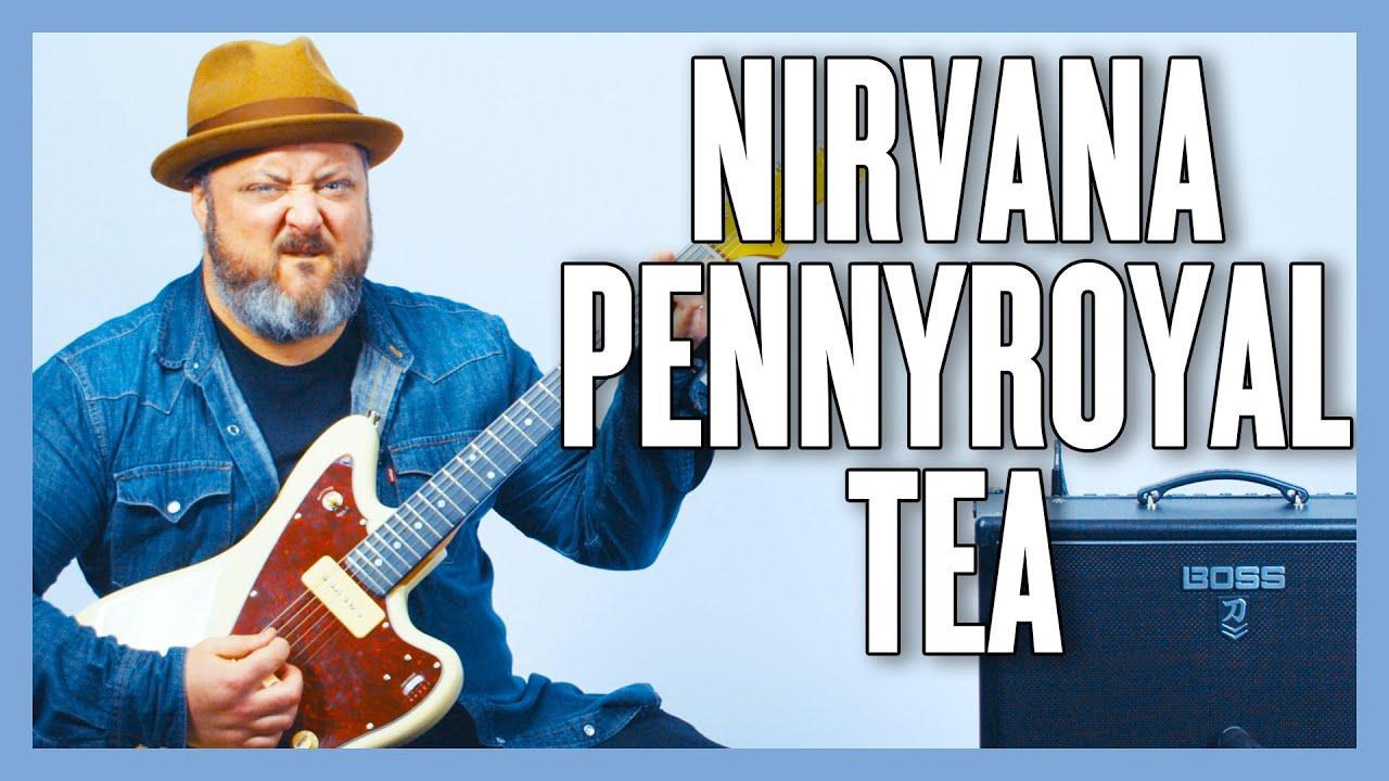 Nirvana Pennyroyal Tea Guitar Lesson + Tutorial