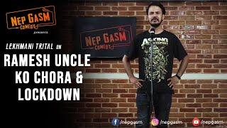 Ramesh Uncle ko Choro & Lockdown | Nepali Stand-Up Comedy | Lekhmani Trital | Nep-Gasm Comedy