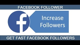 How to Increase Facebook Followers 2017 | 100% working