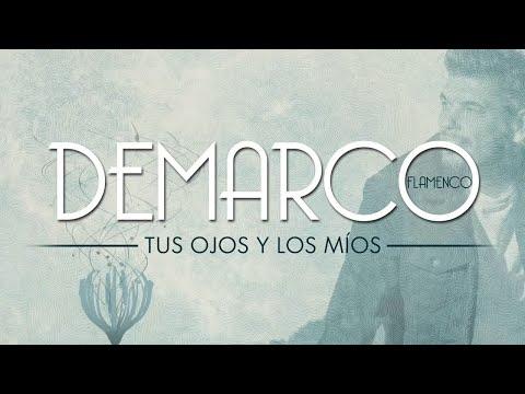 Demarco Flamenco - Tus Ojos Y Los Míos (Lyric Video)