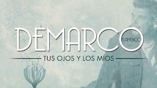 Demarco Flamenco   Tus ojos y los mГos Lyric Video