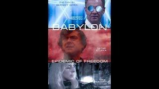 Вавилон: эпидемия свободы фильм Сергея Грека