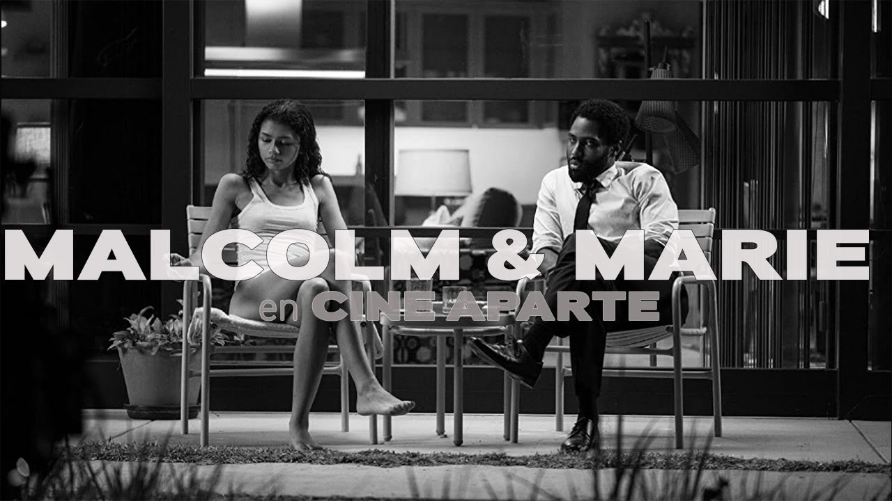 Cine aparte • Malcolm & Marie