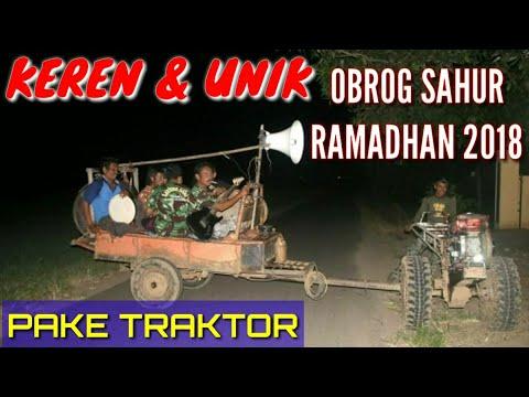 UNIK Bin KEREN, Obrog Sahur Ramadhan Pake Traktor