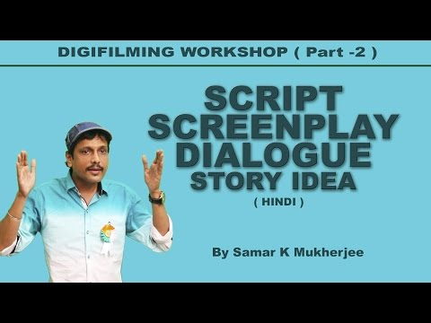 Digital Filmmaking Course Workshop ( Part -2 ) SCRIPT, SCREENPLAY, DIALOGUE, PRE PRODUCTION