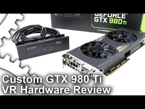 EVGA GTX 980 Ti VR Edition Review: Custom VR Graphics Hardware