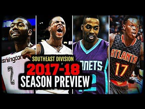 2017-18 NBA Season Preview: Southeast Division: Wizards * Magic * Heat * Hornets * Hawks