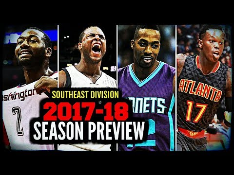 2017-18 NBA Season Preview: Southeast Division: Wizards * Magic * Heat * Hornets * Hawks