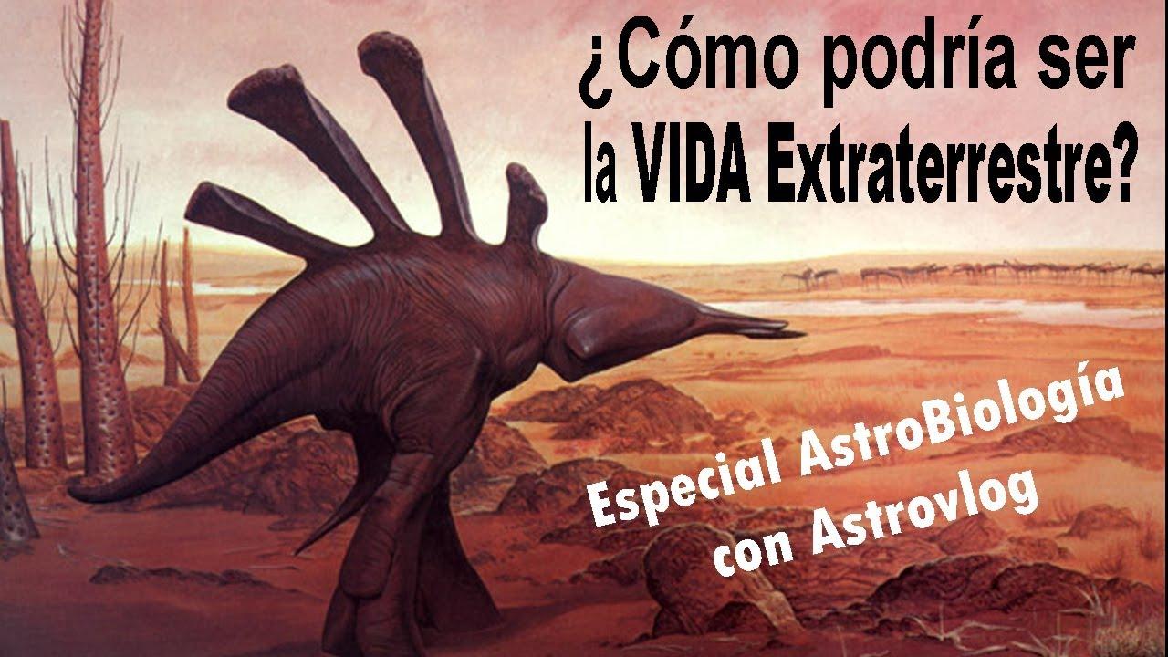 Como podría ser la vida extraterrestre ? | Especial Astrobiología en 4K