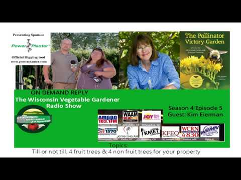 Audio S4E4 To Till Or Not, 4 Fruit And 4 Non Fruit Trees For Your Property, Guest Kim Eierman