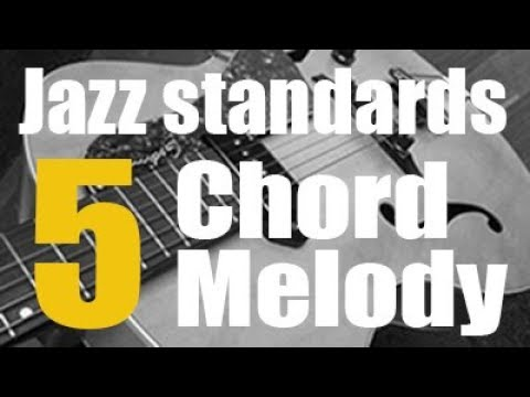 5 Jazz Standards Arranged For Guitar Chord-Melody