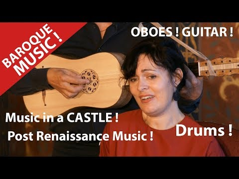 Baroque Music ! Post Renaissance Concert ! in a Castle. Ancient Music in the Loire Valley.