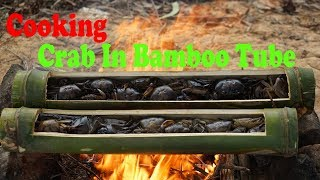 Cooking Crab In Bamboo tube|Food Cuisine