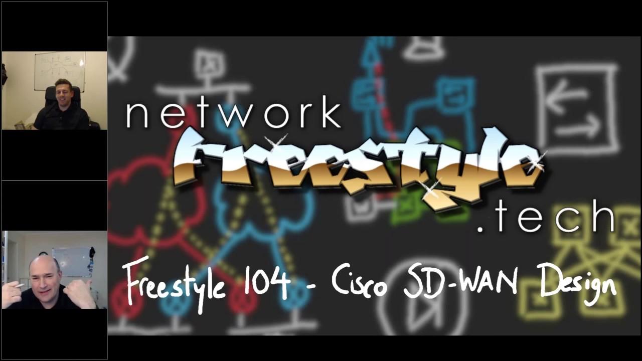 Freestyle 104 - Cisco SD-WAN (aka Viptela) Design
