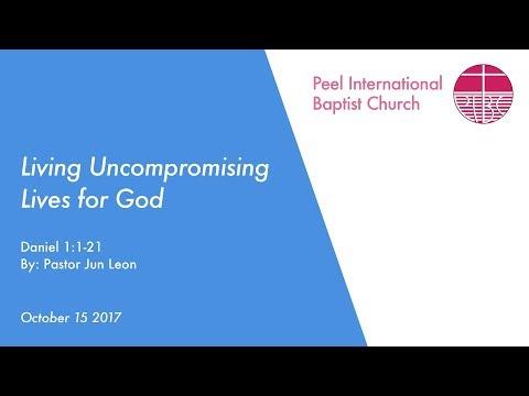 Living Uncompromising Lives for God | P. Jun Leon | Oct 15 2017