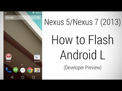 Nexus 5 | Nexus 7 (2013) - How to flash Android L Developer Preview