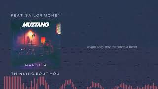 Muztang - Thinking Bout You feat. Sailormoney [OFFICIAL AUDIO & LYRICS]