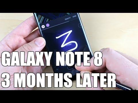Galaxy Note 8: 3 Months Later Experience!