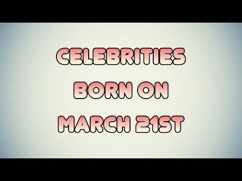 Celebrities born on March 21st