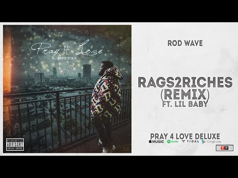 """Rod Wave – """"Rags2Riches"""" [Remix] Ft. Lil Baby (Pray 4 Love Deluxe)"""