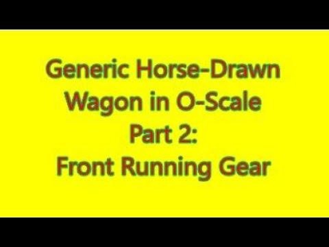 Horse-Drawn Wagon: Part 2 - Front Running Gear